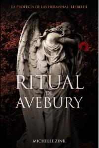 El ritual de Avebury / The ritual of Avebury: La Profecia De Las Hermanas / Prophecy of the Sisters: 3 - Michelle Zink