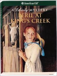 Peril at King's Creek: A Felicity Mystery - Elizabeth McDavid Jones, Jean-Paul Tibbles