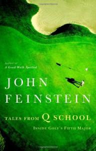 Tales from Q School: Inside Golf's Fifth Major - John Feinstein