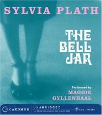 The Bell Jar - Sylvia Plath, Maggie Gyllenhaal