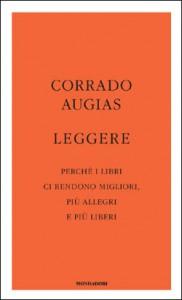 Leggere: perché i libri ci rendono migliori, più allegri e più liberi - Corrado Augias