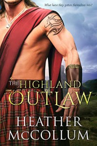 The Highland Outlaw - Heather McCollum
