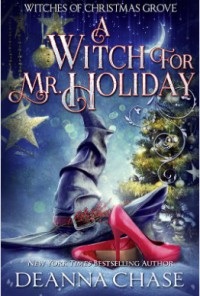 A Witch for Mr. Holiday - Deanna Chase