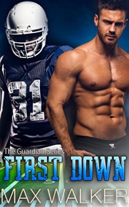 First Down (The Guardian Series Book 2) - Max Walker