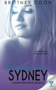 Breaking Down Sydney (A Sydney West Novel) (Volume 2) - Brittney Coon