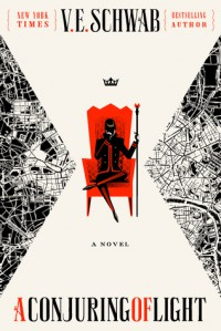 A Conjuring of Light - V.E. Schwab