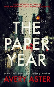 The Paper Year: A Psychological Thriller With An Ending You'll Never See Coming (Piper Adler  Book 1) - Avery Aster