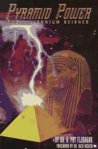 Pyramid Power: The Millennium Science - G. Patrick Flanagan, Nick Begich