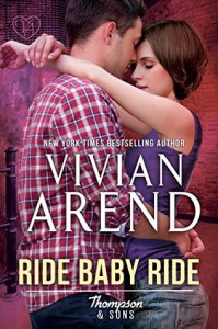 Ride Baby Ride (Thompson & Sons Book 1) - Vivian Arend