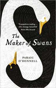 The Maker Of Swans - Paraic O'Donnell