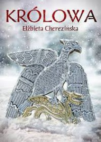 Królowa - Elżbieta Cherezińska