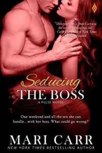 Seducing the Boss (The Pulse Series) - Mari Carr