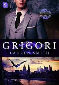 Grigori: A Royal Dragon Romance (Brothers of Ash and Fire) - Monique Patterson, Lauren Smith