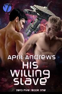 His Willing Slave (Zero Five Book 1) - April Andrews