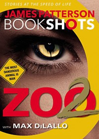 Zoo 2 (BookShots) - James Patterson, Max DiLallo