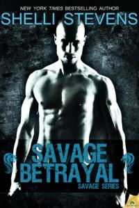 Savage Betrayal - Shelli Stevens
