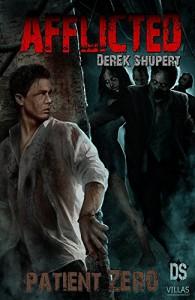 Afflicted: Patient Zero (An Outbreak Zombie Infected Horror Suspense Series Book 2) - Derek Shupert