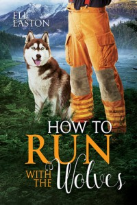 How to Run With the Wolves - Eli Easton