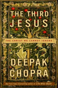 The Third Jesus: The Christ We Cannot Ignore - Deepak Chopra