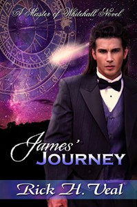 James' Journey: The Interlude (The Master of Whitehall Book 5) - Rick H. Veal