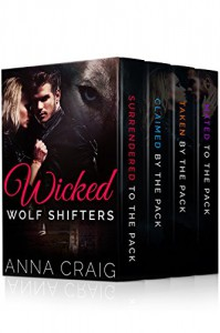 Wicked Wolf Shifters (Books 1-4): BBW Werewolf Paranormal Romance Serial Box Set - Anna Craig