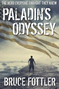 Paladin's Odyssey: The Hero Everyone Thought They Knew - Bruce Fottler