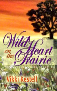 Wild Heart on the Prairie (A Prairie Heritage, Book 4) - Vikki Kestell