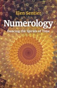 Numerology: Dancing the Spiral of Time - Elen Sentier