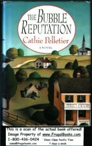 The Bubble Reputation - Cathie Pelletier