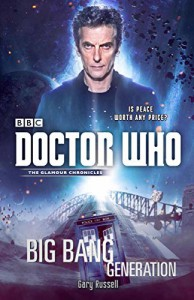 Doctor Who: Big Bang Generation - Gary Russell