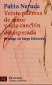 Veinte Poemas de Amor y Una Cancion Desesperada - Pablo Neruda