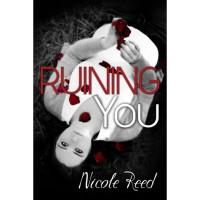 Ruining You - Nicole Reed, Erinn Giblin