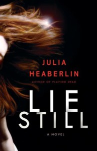 Lie Still - Julia Heaberlin