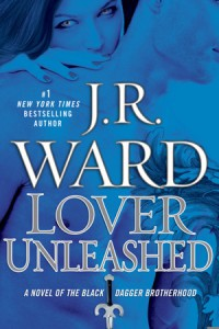 Lover Unleashed (Black Dagger Brotherhood, #9) - J.R. Ward