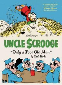 Walt Disney's Uncle Scrooge: Only a Poor Old Man - Carl Barks, Gary Groth, George Lucas