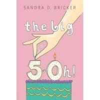 The Big 5-Oh! - Sandra D. Bricker