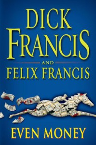 Even Money - Dick Francis;Felix Francis