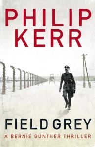 Field Grey: A Bernie Gunther Mystery  - Philip Kerr