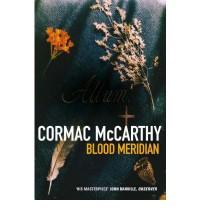 Blood Meridian - Cormac McCarthy