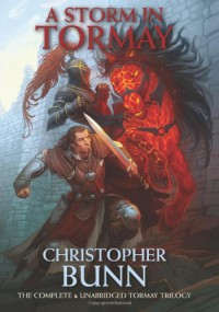 A Storm In Tormay: The Complete Tormay Trilogy - Christopher Bunn
