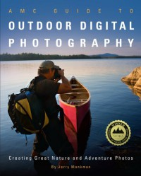 AMC Guide to Outdoor Digital Photography: Creating Great Nature and Adventure Photos - Jerry Monkman