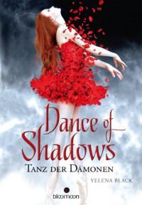 Dance of Shadows  - Yelena Black, Edigna Hackelsberger, Larissa Rabe