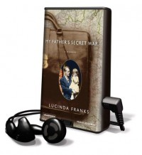 My Father's Secret War [With Earbuds] - Lucinda Franks, Joyce Bean