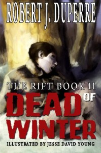 Dead Of Winter: The Rift Book II - Robert J Duperre