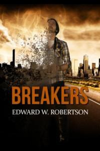 Breakers (Book 1) - Edward W. Robertson