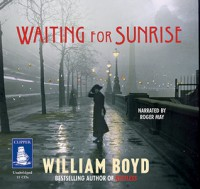 Waiting for Sunrise - William Boyd, Roger May