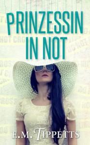 Prinzessin in Not (Nicht mein Märchen #2) - E.M. Tippetts, Michael Drecker
