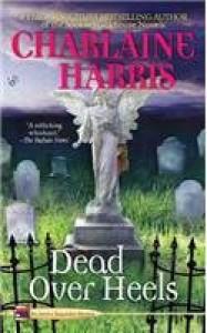 Dead Over Heels (Aurora Teagarden Mystery, #5) - Charlaine Harris