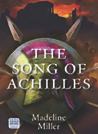 The Song of Achilles - Madeline Miller, David Thorpe