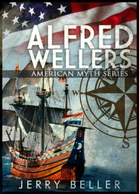 Alfred Wellers (American Myth Series, book 1) - Jerry Beller